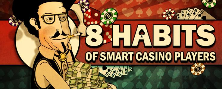 8 habits of smart casino players
