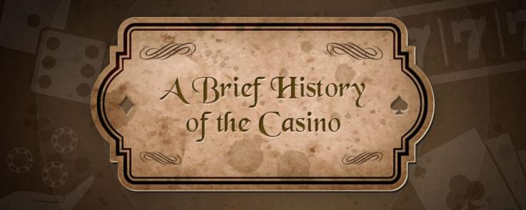 A Brief History Of The Casino