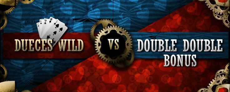 Deuces Wild Vs Double Double Bonus