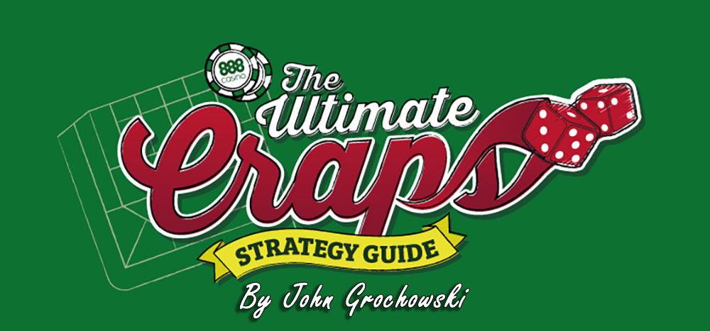 the ultimate craps strategy guide
