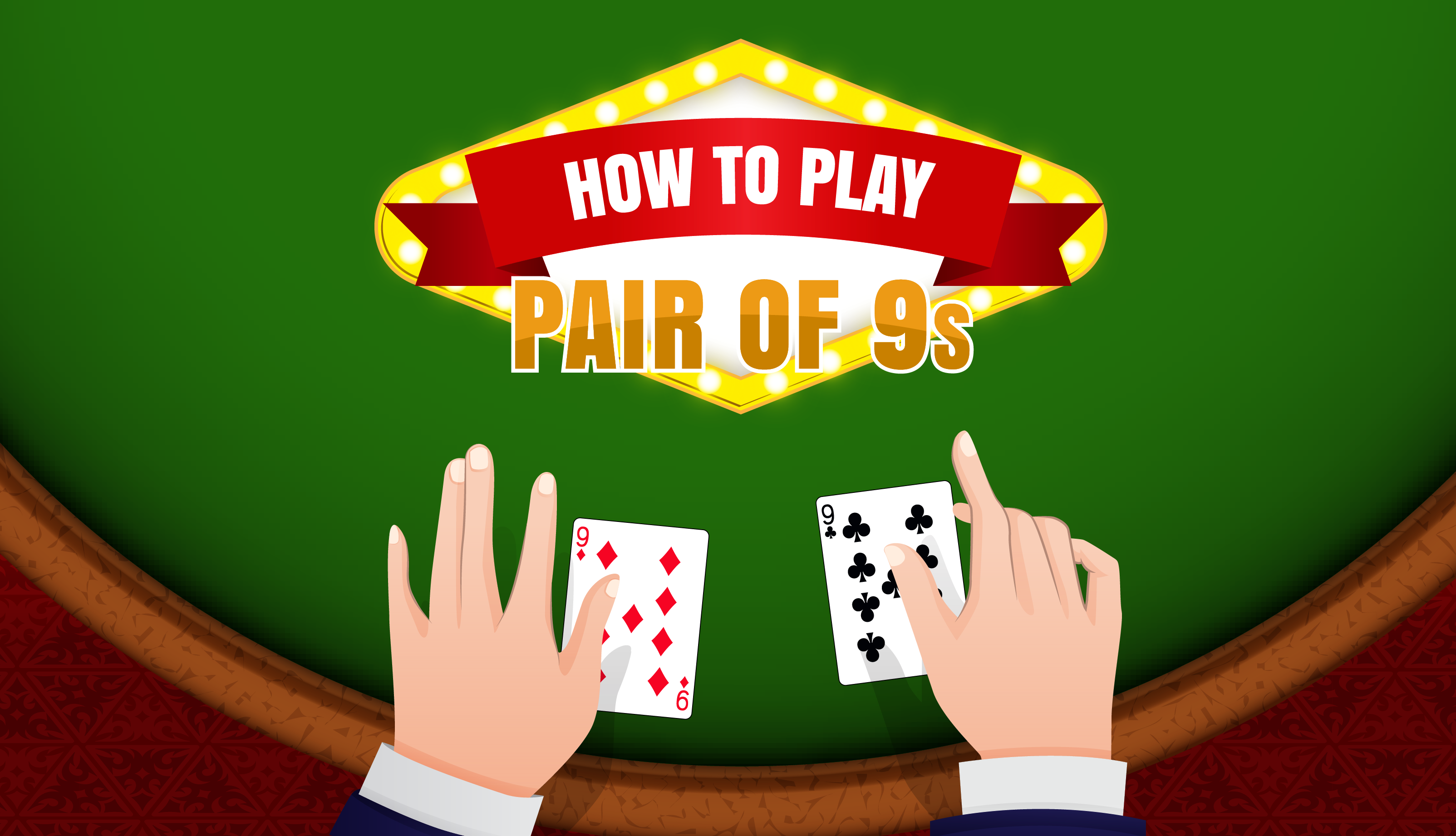 How to Play a Pair of nines in Blackjack