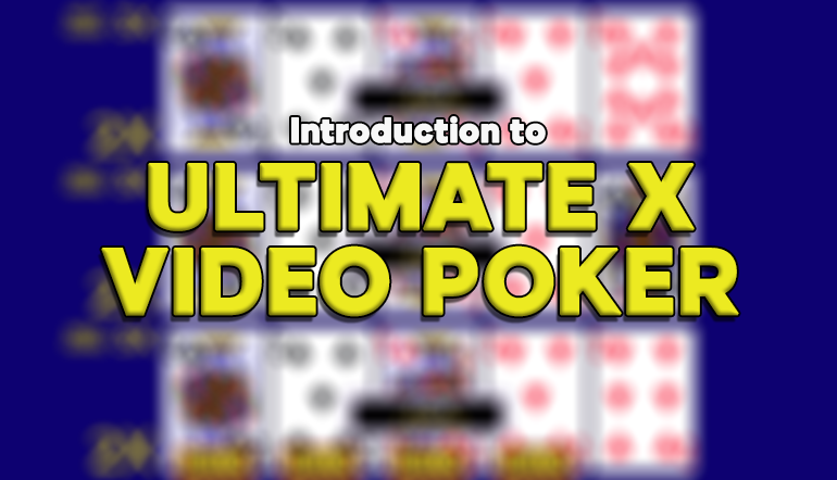 Ultimate X Video Poker: How to Play, Rules & Strategy