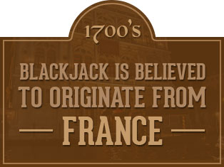 Blackjack Is Believed to Originate from France