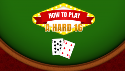 Blackjack School: How to Play a Hard 16 in Blackjack