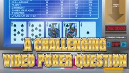 A Challenging Video Poker Question
