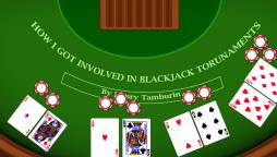 How I Got Involved in Blackjack Tournaments
